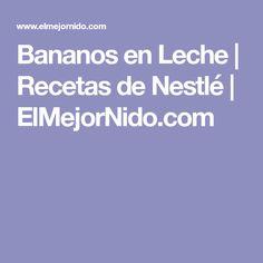 Bananos en Leche | Recetas de Nestlé | ElMejorNido.com