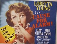 Cause For Alarm! Loretta Young 1951 Movie Poster Masterprint x Classic Film Noir, Classic Films, Iconic Movie Posters, Loretta Young, Turner Classic Movies, Cinema, Two Movies, Love Film, Tough Guy