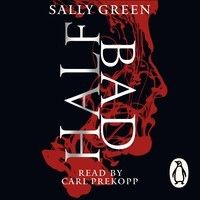 Sally Green: Half Bad (Audiobook Extract) Read by Carl Prekopp by Penguin Books UK on SoundCloud