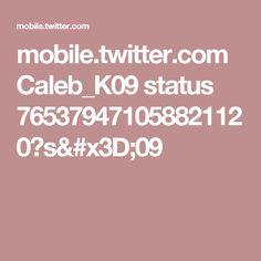 mobile.twitter.com Caleb_K09 status 765379471058821120?s=09