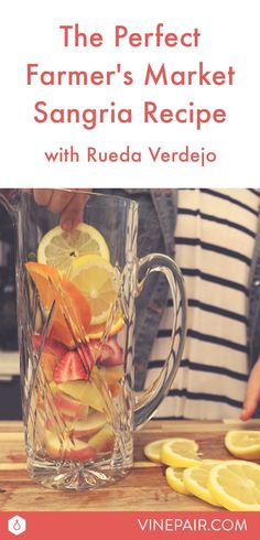 Sip your way through spring with this delicious farmer's market sangria recipe featuring Rueda Verdejo; it's the only Sangria recipe you'll ever need!