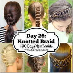 Day 26 - Knotted Braid - 30 Day Braiding Challenge