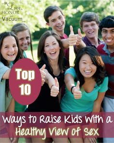 Top 10 Tips for Teaching Kids About Sex--so they grow up with a healthy view of sex!