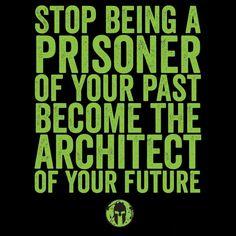 Stop being a prisoner
