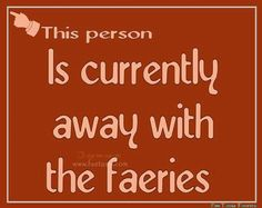This person is currently away with the faeries...  :)