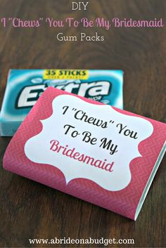 "How are you asking your friends to be your bridesmaids? Check out these ADORABLE I ""Chews"" You To Be My Bridesmaid Gum Packs from www.abrideonabudget.com. They come with a free printable too!"