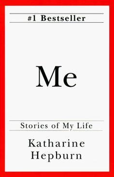 Me: Stories of My Life by Katharine Hepburn.
