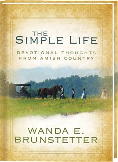 The Simple Life... Wanda Brunstetter...I want to read this book!