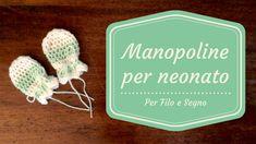 Video tutorial per realizzare dei guantini per neonato. #uncinetto #crochet #mittens #guanti #neonato #perfiloesegno