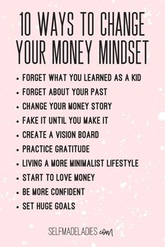 Learn 10 ways to change your money mindset, money mindset tips for women, money mindset and better financial habits to make more money, earn more money, save more money and become richer and wealthier