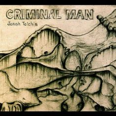Jonah Tolchin - Criminal Man
