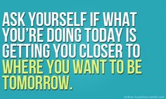 Don't put off till tomorrow, what you could get done today.