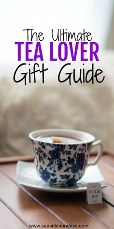 Gift Guide for the tea drinker in your life!2018 Gift guide. Gift ideas for tea fanatics. #giftguide #christmas #tea #2018