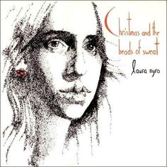 Some fans may push for NEW YORK TENDABERRY or ELI AND THE 13TH CONFESSION, but in many ways, 1970's CHRISTMAS AND THE BEADS OF SWEAT is the archetypal Laura Nyro album. It doesn't contain any of the s