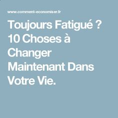 Toujours Fatigué ? 10 Choses à Changer Maintenant Dans Votre Vie. Wellness, Pin, Tips And Tricks, Healthy Living, Natural Remedies