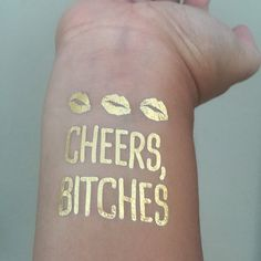 Gold Metallic Flash Bachelorette Tattoos, Cheers Bitches by GoldTinselShop on Etsy https://www.etsy.com/listing/239811201/gold-metallic-flash-bachelorette-tattoos