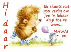 I just skate past to wish you a nice day! Lekker Dag, Goeie More, Good Morning Wishes, Afrikaans, Words, Skate, Quotes, Greeting Cards, Nice