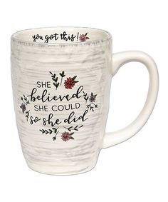 Infuse mornings with a touch of added positivity by sipping from this charming mug designed with an uplifting message. Kitchen Dinning Room, Uplifting Messages, She Believed She Could, Coffee Love, Mug Designs, You Got This, Mugs, Tableware, Mug