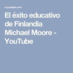 El éxito educativo de Finlandia Michael Moore - YouTube