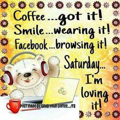 Good morning:) happy Saturday to you😊☕ Saturday Morning Quotes, Good Morning Funny, Good Morning Coffee, Good Morning Good Night, Morning Humor, Good Morning Quotes, Morning Pics, Night Quotes, Coffee Time