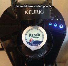 Ranch flavored coffee. If anything will get you to drink coffee, this will.