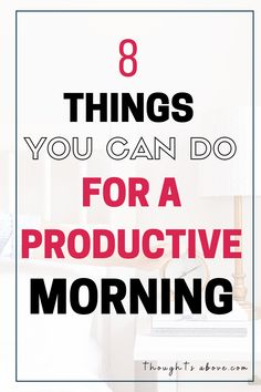 8 Things You Can Do That Will Set You Up For a Productive Morning Your morning routine schedule will Productive Things To Do, Habits Of Successful People, Personal Development Books, Development Quotes, Personal Growth Quotes, Self Improvement Quotes, Deep Thinking, Morning Person, Morning Morning