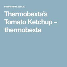Thermobexta's Tomato Ketchup – thermobexta