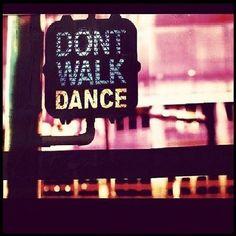 •Don't walk..!
