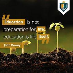 Education is life itself !