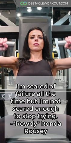 """I'm scared of #failure all the time but I'm not scared enough to stop trying. -""""Rowdy"""" Ronda Rousey https://obstacleworkout.com/ #Fitness #Workout #WorkoutMotivation"""