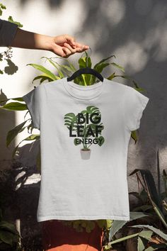 Big Leaf Energy Tshirt, Funny Plant Tees, Shirts for Plant Lovers, for Gardeners, for House Plant Lovers, Millennial Shirts by idekDesignCo on Etsy Lydia Elise Millen, Big Leaves, Color Vector, Ash Color, Order Prints, Designing Women, Spring Summer Fashion, Funny Tshirts, Long Sleeve Tees