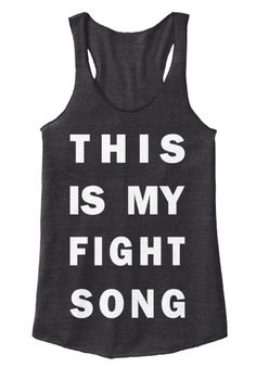 ONLY 3 orders needed to get this back to print!  I want this shirt.  If you do, too, you can pre-order and when 3 of us do that, we'll get 'em printed! LIMITED EDITION My Fight Song Tank Top | Teespring