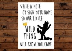 Leave A Note For Our Wild Thing  How to order:  1. Purchase listing 2. Receive the automatic download in the purchases and reviews section of your account. Includes Hi-Res 8.5 x 11 JPG and PDF files. 3. Print at home, online or at your favorite local print shop!  For matching Wild Things birthday decorations look here: https://www.etsy.com/shop/BeHereNowDesign?ref=hdr_shop_menu&section_id=19605820
