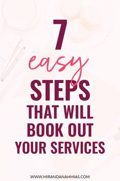 7 Easy Steps that will Book Out Your Services // Miranda Nahmias & Co. Digital #Marketing -- #findingclients #businessgrowth #businesstips