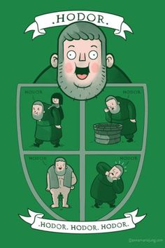 """""""Hodor"""" by Anna-Maria Jung Inspired by Game of Thrones Hodor Game Of Thrones, Game Of Thrones Houses, George Rr Martin, Humor Mexicano, Game Of Trone, Fanart, My Champion, My Sun And Stars, Humor Grafico"""
