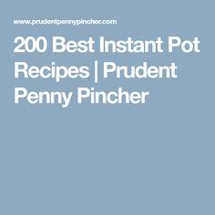 200 Best Instant Pot Recipes | Prudent Penny Pincher