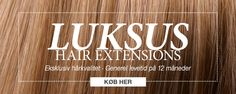 LUKSUS håret har en levetid på typisk 12 mdr. eller længere! Til dig der gerne vil have extensions i en fantastisk kvalitet! Bestil dit hår her: www.myextensions.dk/da/luksus-hair-extensions