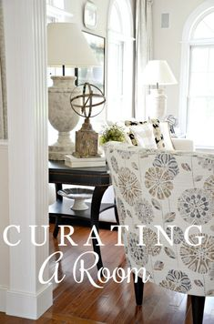 CURATING A ROOM- CREATING A ROOM THAT IS DISTINCTLY YOU AND FILLED WITH BEAUTIFUL PIECES THAT WORK TOGETHER FOR A ONE OF A KIND LOOK!