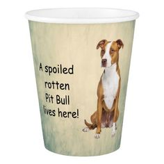 A Spoiled Rotten Pit Bull Lives here Paper Cup - dog puppy dogs doggy pup hound love pet best friend