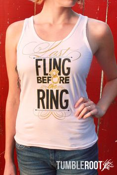 Last Fling Before the Ring Bachelorette party tank! Super cute and ultra soft! Bachelorette Party Shirts, Bachelorette Weekend, Black Wedding Gowns, T Shorts, Wedding Ideas, Wedding Events, Weddings, Before Wedding, Party Ideas