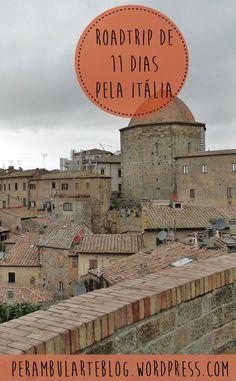O roteiro para uma roadtrip pela Itália com duração de 11 dias.