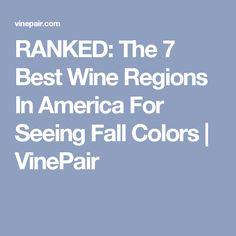 RANKED: The 7 Best Wine Regions In America For Seeing Fall Colors   VinePair