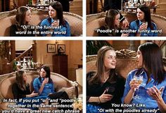Gilmore Girls. And people wonder why I'm obsessed with this show