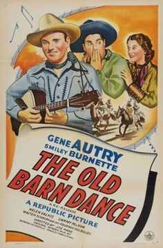 The Old Barn Dance (1938) Stars: Gene Autry, Smiley Burnette, Joan Valerie, Sammy McKim, Walt Shrum and His Colorado Hillbillies, The Stafford Sisters, Maple City Four, Roy Rogers ~ Director: Joseph Kane