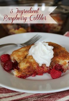 5 Ingredient Raspberry Cobbler // High Heels and Grills. You'd never be able to guess that making this was so easy. It tastes like heaven in my mouth.