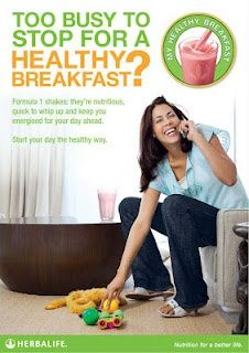 TOO BUSY TO STOP FOR A HEALTHY BREAKFAST!? Learn more about our Herbalife HEALTHY BREAKFAST, prepared in 1 minute! Formula 1 shakes: They are nutritious,  quick to whip up and  keep you energized  for your day ahead.  Wanna try? Order NOW! Sabrina INDEPENDENT HERBALIFE DISTRIBUTOR since 1994 https://www.goherbalife.com/goherb/  Call USA: 001- 214 329 0702  Italia: 0039- 346 24 52 282  Deutschland: 0049- 5233 70 93 696