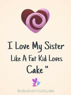 Trendy Birthday Happy Sister Quotes Sibling Love You Ideas Crazy Sister, Love My Sister, Dear Sister, Sister Friends, Big Sis, Brother Sister, Sister Quotes Funny, Brother Quotes, Funny Quotes