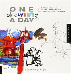 One Drawing A Day: A 6-Week Course Exploring Creativity with Illustration and Mixed Media (One A Day): Veronica Lawlor: 0080665007651: Amazon.com: Books