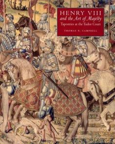Campbell, Thomas P. Henry VIII and the art of majesty : tapestries at the Tudor Court / Thomas P. Campbell New Haven and London : Published for The Paul Mellon Centre for Yale University Press, [2007] http://cataleg.ub.edu/record=b2208399~S1*cat
