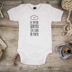 Body para bebé - De mayor quiero ser como mi papá